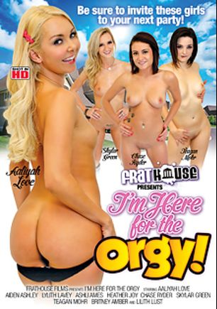 I'm Here For The Orgy, starring Aaliyah Love, Teagan Mohr, Skylar Green, Chase Ryder, Lilith Lust, Heather Joy, Travis Varjak, Ashli Ames, Lylith LaVey, Aiden Ashley, Britney Amber, Porno Dan and Ralph Long, produced by Frat House Films.