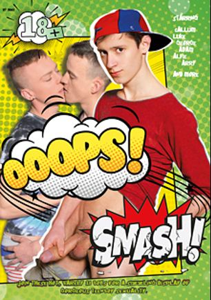 Ooops Smash, starring Callum, Arry, Alfie, George, Luke and Adam, produced by 8Teen Plus and Vimpex Gay Media.