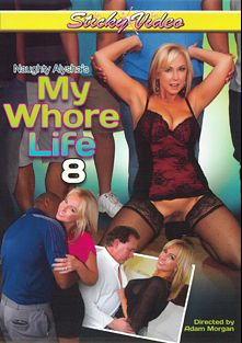 My Whore Life 8, starring Naughty Alysha, produced by Sticky Video.