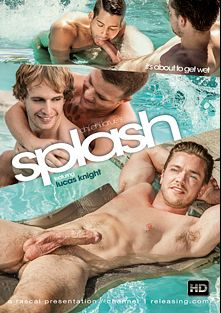 Splash, starring Lucas Knight, Kyle Kash, Brandon Wilde, Wolfie Blue, Cameron Foster and Rico Suave, produced by Rascal Video and Channel 1 Releasing.