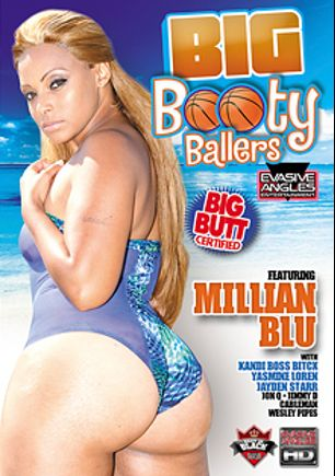 Big Booty Ballers, starring Jayden Starr, Millian Blu, Kandi BossBitcx, Yasmine Loren, Jimmy D., Jon Q., The Cableman and Wesley Pipes, produced by Evasive Angles.