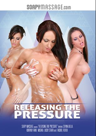 Releasing The Pressure, starring Mishka, Chyna Bella, Chris Strokes, Kortney Kane, Rachel Roxx, Lucky Starr, Billy Glide and Eric Masterson, produced by Soapy Massage.