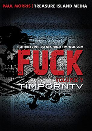TIMFuck 9, starring Steven Masterson, Jayden Brooks, Marco Cruise, Jessy Karson, Kyle Devereaux, Kurt Wood, Fred Mayer, Cory Koons, Jay Ross, John Carter, Tony Serrano, Jean (TIM), T.J. (TIM), Michael Hangst, Marquis Maddox, Justin (TIM), Nathan Barnes, Luke Brosnan, Judd (TIM) and Felch Dog, produced by Treasure Island Media.