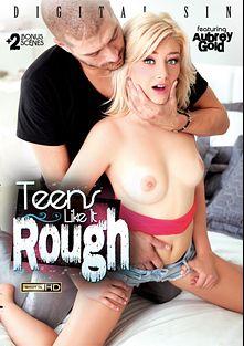 Teens Like It Rough, starring Aubrey Gold, Joseline Kelly, Melissa Moore, Rachel James, Xander Corvus, Carlo Carrera, Tommy Pistol and Mark Wood, produced by Digital Sin.