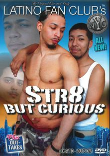 Str8 But Curious, produced by Latino Fan Club.
