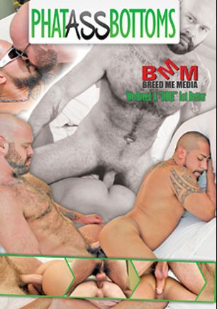 Phat Ass Bottoms, starring Gabriel Fisk, Damien Brooks, Russ Magnus, Luke Harrington, Aaron Burke, Cam Christou and Travis Saint, produced by Alpha One Media and Breed Me Media.