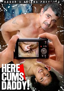 Here Cums Daddy, starring Daddy Mike, Russel, Prinz, Argie, Jordan (m) and Josh, produced by CJXXX, Daddys Asians and Gay Asian Twinkz.