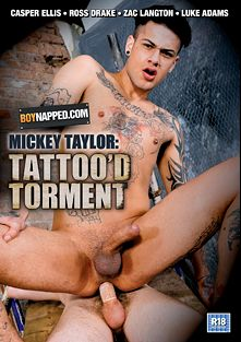 Boynapped 45: Mickey Taylor: Tattoo'd Torment, starring Casper Ellis, Zac Langton, Ross Drake, Mickey Taylor and Luke Adams, produced by BoyNapped.