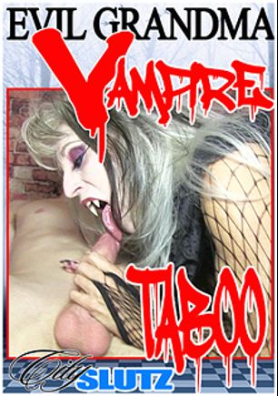 Evil Grandma Vampire Taboo, starring Sally D'Angelo, produced by City Slutz and Sally D'Angelo.