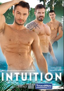 Intuition, starring Jay Roberts, Scotch Inkom, Marten Scholz, Jessy Ares, Casey Daniels, Enzo Rimenez and Danny King, produced by Titan Media.