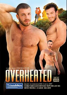 Overheated, starring Damien Stone, Philippe Ferro, Jessy Ares, Hunter Marx, Ethan Hudson, Cavin Knight and Adam Killian, produced by Titan Media.