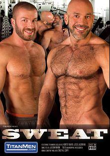 Sweat, starring Matt Stevens, Jesse Jackman, Alex Graham, Dirk Caber, Hunter Marx and Troy Daniels, produced by Titan Media.
