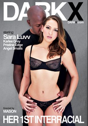 Her 1st Interracial, starring Sara Luvv, Angel Smalls, Pristine Edge, Karlee Grey, Prince Yahshua, Jon Jon and Mandingo, produced by Dark X.