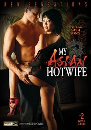 "Featured Studio - New Sensations presents the adult entertainment movie ""My Asian Hotwife""."