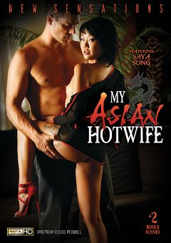 "Adult entertainment movie ""My Asian Hotwife"" starring Marika Hase, Saya Song & Kalina Ryu. Produced by New Sensations."