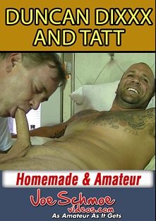 Duncan Dixxx And Tatt, starring Duncan Dixxx and Tatt, produced by Joe Schmoe Productions.