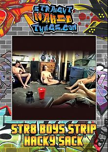 Str8 Boys Strip Hacky Sack, starring Hollywood (Str8 Naked Thugs), Duke (Str8 Naked Thugs), E.T. and Blinx, produced by Straight Naked Thugs and PornPlays.