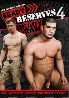 Ready Reserves 4: Ready And Raw, starring Claude, Markie More, Christian (m) and Brad, produced by Active Duty.