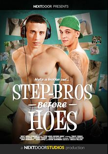 Step-Bros Before Hoes, starring Pierce Hartman, Kevin Summers, Keith (Next Door), Juan Lopez (Next Door), Joey Moriarty, Dante Martin, Trent Ferris, Duncan Black and Johnny Torque, produced by Next Door Studios.