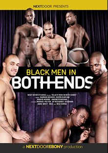 Black Men In Both Ends, starring Damian Brooks, JP Richards, Andre Donovan, PD Fox, Astengo, Krave Moore, Sexy Red (m), Jason Vario and Zane West, produced by Next Door Ebony.