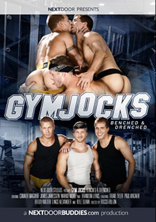 Gym Jocks: Benched And Drenched, starring James Huntsman, Connor Maguire, James Jamesson, Drake Tyler, Markie More, Lance Alexander, Brody Wilder, Brandon Lewis, Paul Wagner and Kyle Quinn, produced by Next Door Buddies.