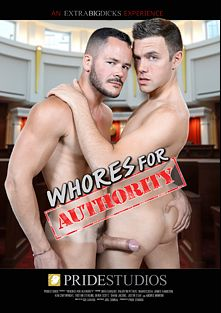 Whores For Authority, starring Derek Scott, Ken Cartwright, Andres Moreno, Justin Star, Max Sargent, Shane Jacobs, Tristan Sterling, Valentin Petrov, Mario Costa and James Hamilton, produced by Pride Studios and Extra Big Dicks.