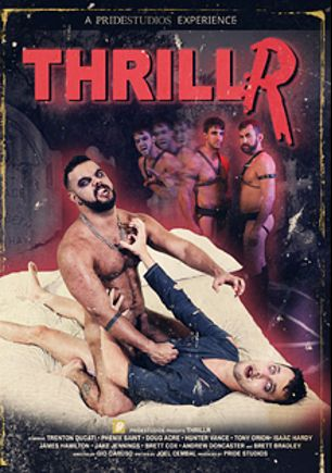 ThrillR, starring Brett Bradley, Andrew Doncaster, Brett Cox, Jake Jennings, Tony Orion, Isaac Hardy, Doug Acre, Trenton Ducati, Phenix Saint, Hunter Vance and James Hamilton, produced by Pride Studios.