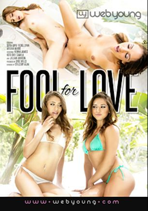 Fool For Love, starring Sara Luvv, Rebel Lynn, Kenna James, Dakota Skye, Jillian Janson and Ariana Marie, produced by Web Young.