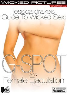 Jessica Drake's Guide To Wicked Sex: G-Spot And Female Ejaculation, starring Jessica Drake, Hans Avluv, Jessie Andrews, Veronica Avluv, Marcus London, Annie Cruz and Toni Ribas, produced by Wicked Pictures.