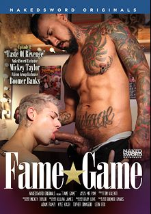 Fame Game Episode 4: Taste Of Revenge, starring Mickey Taylor, Kyle Kash, Killian James, Leon Fox, Boomer Banks, Adam Ramzi, Bray Love and Topher DiMaggio, produced by NakedSword Originals.