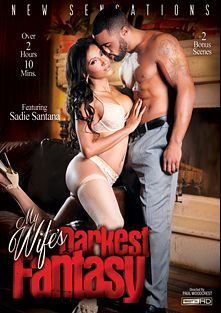 My Wife's Darkest Fantasy, starring Sadie Santana, Dallas Black, Raven Bay, Cherie DeVille, Ricky Johnson, Jon Jon, Stallion and Sean Michaels, produced by New Sensations.