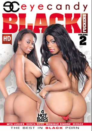 Black Fuckers 2, starring Mya Lushes, Sonya Roxx, Monique Simone, Isiah Maxwell and Mirage, produced by Eye Candy  - Coldwater Inc..