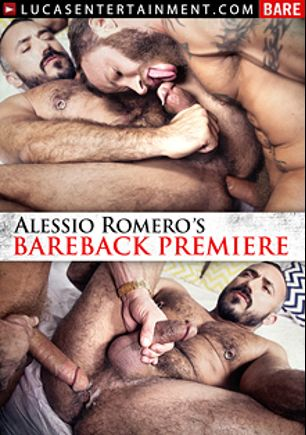 Alessio Romero's Bareback Premiere, starring Alessio Romero, CT Hunter, Taye Knight, Comrad Blu, Shane Frost, Drew Sumrok and Derek Parker, produced by Lucas Entertainment.
