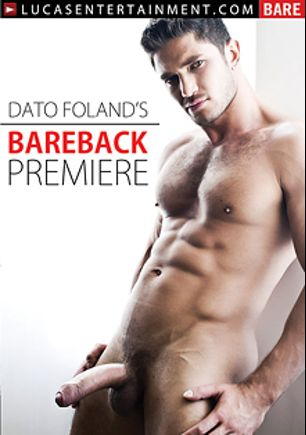 Dato Foland's Bareback Premiere, starring Dato Foland, Jimmie Slater, Tomas Brand, Pedro Andreas and Michael Lucas, produced by Lucas Entertainment.