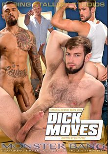 Dick Moves, starring Sebastian Kross, Mike De Marco, Chris Harder, Boomer Banks, Bravo Delta, Brian Bonds and Logan McCree, produced by Falcon Studios Group, Raging Stallion Studios and Monster Bang.