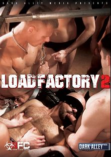 Load Factory 2, starring Joseph Rough, Champ Robinson, Adam Russo, Rob Skelton, Kyle Ferris, Luke Harding, Jon Shield, Jake Steel and Tommy DeLuca, produced by Dark Alley Media and Raw Fuck Club.