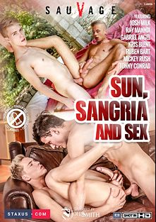 Sun, Sangria And Sex, starring Mickey Rush, Tonny Conrad, Kris Blent, Ray Mannix, Ruben Bart, Gabriel Angel and Josh Milk, produced by Staxus.