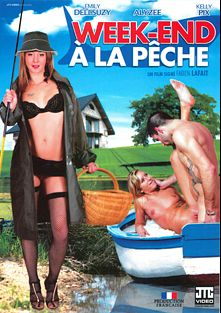 Week-End A La Peche, starring Emily Dellsuzy, Kelly Pix, Alyzée, Tony Caliano and Max Casanova, produced by JTC Video.