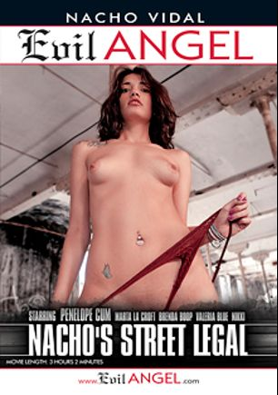 Nacho's Street Legal, starring Valeria Blue, Nikki Litte, Penelope Cum, Potro de Bilbao, Chris Diamond, Marta La Croft, Brenda Boop and Nacho Vidal, produced by Evil Angel and Nacho Vidal Productions.