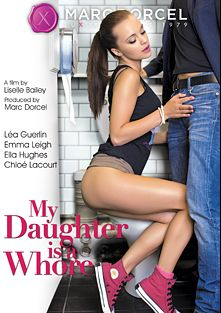 My Daughter Is A Whore, starring Lea Guerlin, Ella Hughes, Emma Leigh, Chloe Lacourt, Luke Hardy, Rico Simmons, Peter O Tool, Ben Kelly, Ryan Ryder, Cristian Devil and Pascal White, produced by Marc Dorcel and Marc Dorcel SBO.