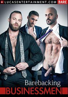 Gentlemen 13: Barebacking Businessmen, starring Adam Russo, Derek Parker, Corbin Riley, CT Hunter, J.D. Ryder, Ivan Gregory and Jed Athens, produced by Lucas Entertainment.