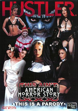 This Ain't American Horror Story XXX, starring Sarah Vandella, Kira Noir, Pristine Edge, Zoey Monroe, Dahlia Sky, Penny Brooks and Aiden Ashley, produced by Hustler.