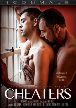 Cheaters, starring Max Sargent, Jaxton Wheeler, Kory Houston, Billy Santoro, Armond Rizzo and Josh Stone, produced by Mile High Media and Iconmale.
