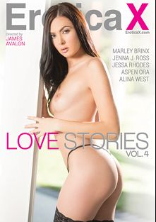 Love Stories 4, starring Marley Brinx, Alina West, Naveen Ora, Jessa Rhodes and Jenna J. Ross, produced by Erotica X.