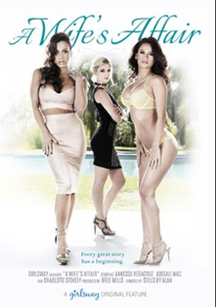 A Wife's Affair, starring Abigail Mac, Vanessa Veracruz and Charlotte Stokely, produced by Girlsway.