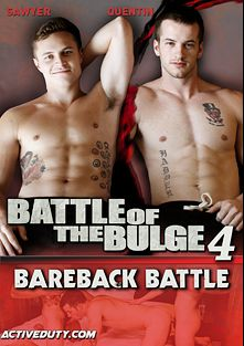 Battle Of The Bulge 4: Bareback Battle, starring Dominic (Pink Bird Media), Quentin Gainz, Johnny Riley, Sawyer and Alex, produced by Active Duty.
