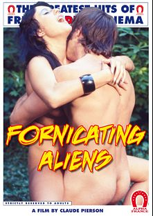 Fornicating Aliens - French, starring Liliane Lemieuvre, Didier Aubriot, Richard Allan, Ursula White, Barbara Moose and Alban Ceray, produced by ALPHA-FRANCE.
