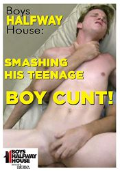 Gay Adult Movie Boys Halfway House: Smashing His Teenage Boy Cunt