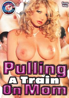 Pulling Train Porn - Pulling A Train On Mom - Porn Pay Per View - Official XXX ...