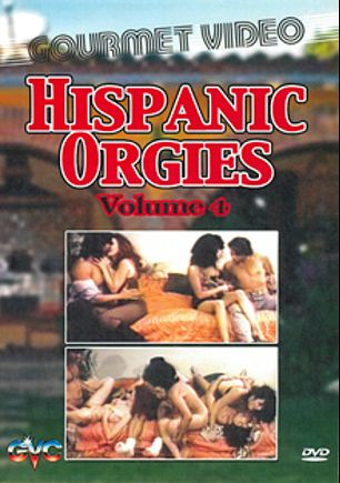 Hispanic Orgies 4, produced by Gourmet Video Collection.